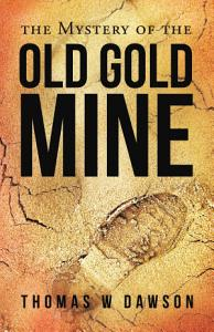 The Mystery of the Old Gold Mine PDF
