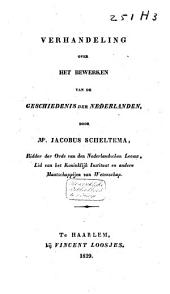 Verhandeling over het bewerken van de geschiedenis der Nederlanden