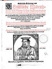 Gründtliche Erörterung, vnd Christliche Widerlegung, daß Martin Luther, in allen vnd jeden mit dem Römischen Papstumb streitigen Puncten geglaubt vnd gelehrt habe, das jenige was stracks nach der heyligen Apostel Zeiten, in den nechstnachfolgenden Sechshundert Jaren offentlich ist geglaubt vnd gelehrt worden: ... Von D. Georg Müllern Wittembergischen Predicanten, Anno 1606. außgangen ...