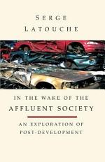 In the Wake of the Affluent Society