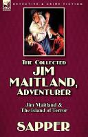 The Collected Jim Maitland  Adventurer Jim Maitland   The Island of Terror PDF