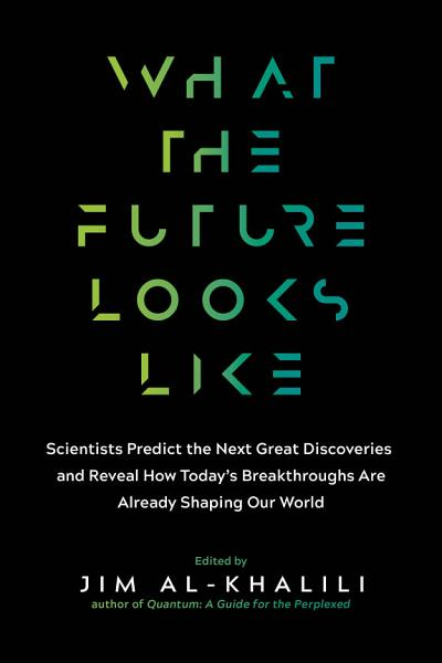 Download What the Future Looks Like Book