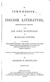 Compendium of English Literature: Chronologically Arranged, from Sir John Mandeville to William Cowper ...
