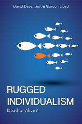 Rugged Individualism: Dead or Alive?
