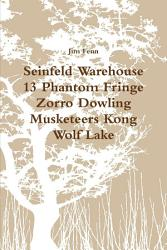 Seinfeld Warehouse 13 Phantom Fringe Zorro Dowling Musketeers Kong Wolf Lake Book PDF