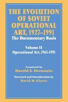 The Evolution of Soviet Operational Art  1927 1991 PDF