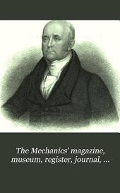 The Mechanics' Magazine, Museum, Register, Journal, and Gazette: Volume 15