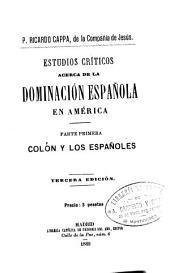 Estudio criticos acerca de la dominación española en América ...: Volúmenes 1-2