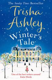 A Winter's Tale: A festive winter read from the bestselling Queen of Christmas romance