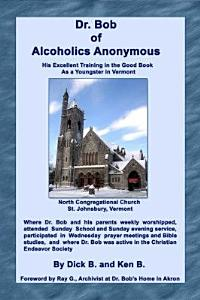 Dr  Bob Of Alcoholics Anonymous Book
