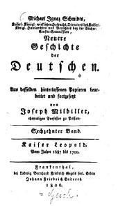 Neuere Geschichte der Deutschen: Kaiser Leopold : Vom Jahre 1687 bis 1700, Band 16