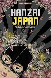Hanzai Japan: Fantastical, Futuristic Stories of Crime From and About Japan: Fantastical, Futuristic Stories of Crime From and About Japan