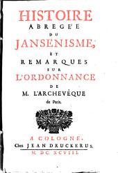 Histoire abrégée du jansénisme, et remarques sur l'ordonnance de M. l'archevêque de Paris