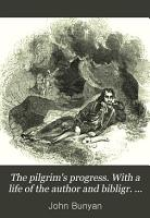 The pilgrim s progress  With a life of the author and bibligr  notes by R  Southey PDF