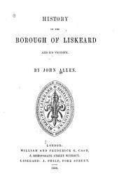 History of the Borough of Liskeard and Its Vicinity