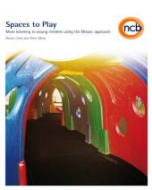 Spaces to Play: More listening to young children using the Mosaic approach