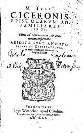 Opera Omnia, Quae Exstant: M. Tulli[i] Ciceronis Epistolarum Ad Familiares Lib. XVI.. 5