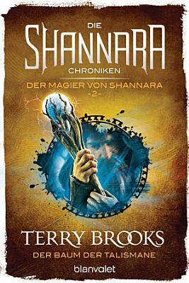 Die Shannara Chroniken  Der Magier von Shannara 2   Der Baum der Talismane PDF