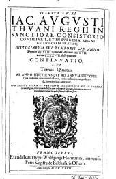 Historiae Sui Temporis Opera: Ab anno MDCVIII usque ad annum MDCXVIII, Volume 4