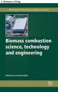 Biomass combustion science  technology and engineering