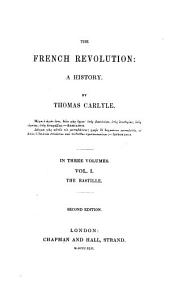 The French Revolution: A History. ¬The bastille, Volume 1
