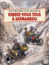 Les Mémoires d'un Motard - Tome 05: Rendez-vous à Katmandou
