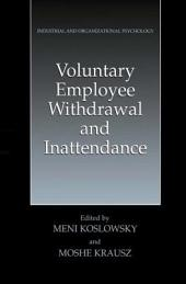 Voluntary Employee Withdrawal and Inattendance: A Current Perspective