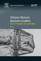 Chinese Women Business Leaders: Seven Principles of Leadership