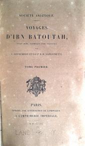 Voyages d'Ibn Batoutah, texte arabe, accompagne d'une traduction: Volume1