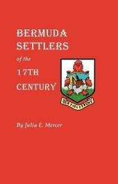 Bermuda Settlers of the 17th Century: Genealogical Notes from Bermuda
