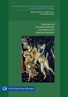 kologische Transformationen und literarische Repr  sentationen PDF