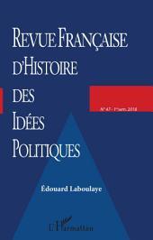 Revue française d'Histoire des idées politiques: Édouard Laboulaye