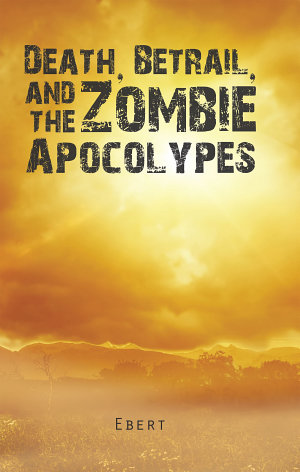Death  Betrail  and the Zombie Apocolypes