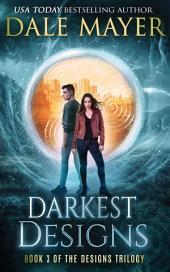Darkest Designs (YA Urban fantasy Book 3): Book 3 of the Design Series