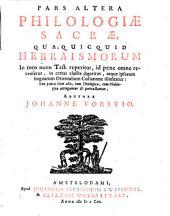 Philologia sacra, qua, quicquid hebraismorum in toto Novo Test. reperitur, id pene omne recensetur, in certas classes digeritur atque ipsarum ling. orientalum collatione ill: Volume 2