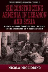 Re constructing Armenia in Lebanon and Syria PDF