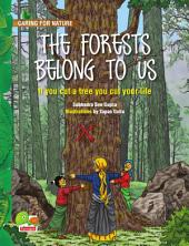 The Forests belong to us: (If you cut a tree you cut your life)