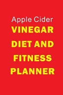 Apple Cider Vinegar Diet And Fitness Planner Book PDF