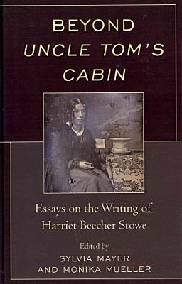 Beyond Uncle Tom s Cabin