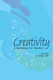 Creativity: A Handbook for Teachers