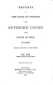 Reports of Cases Argued and Determined in the Supreme Court of Ohio: Volumes 17-18