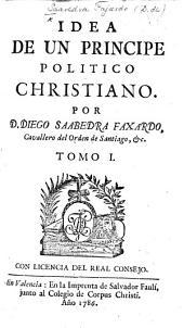 Idea de vn principe politico christiano, etc