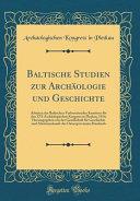Baltische Studien zur Arch  ologie und Geschichte PDF