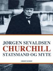 Churchill. Statsmand og myte