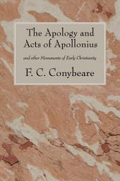 The Apology and Acts of Apollonius: and other Monuments of Early Christianity
