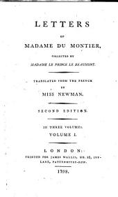 Letters of Madame Du Montier, Collected by Madame Le Prince Le [sic] Beaumont. Translated from the French by Miss Newman. Second Edition. In Three Volumes. ...