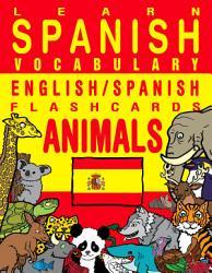 Learn Spanish Vocabulary English Spanish Flashcards Animals Book PDF