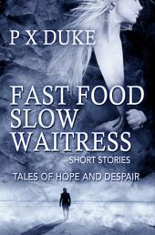 Fast Food Slow Waitress: Tales of hope and despair