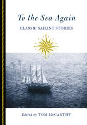 To the Sea Again: Classic Sailing Stories