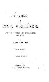Hemmen i Nya Verlden: dagbok i bref under en resa i Norra Amerika och på Cuba, Del 2